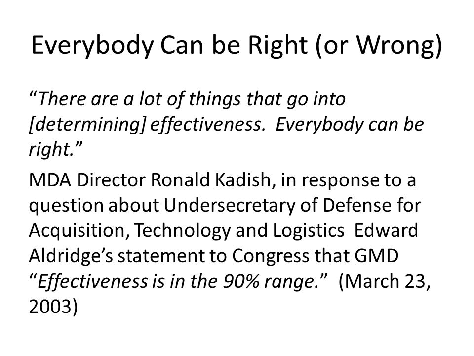 Everybody Can be Right (or Wrong)