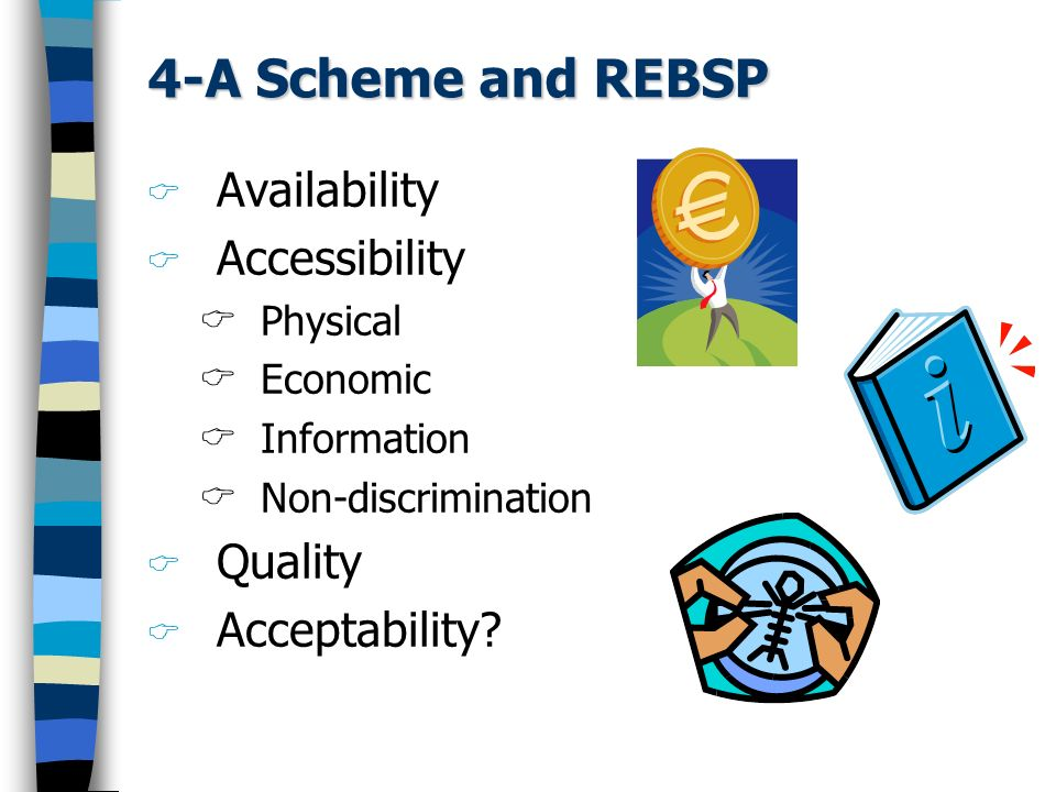 4-A Scheme and REBSP Availability Accessibility Quality Acceptability