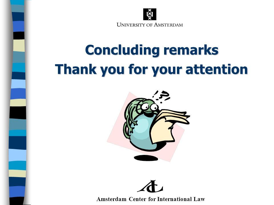 Thank you for your attention Amsterdam Center for International Law