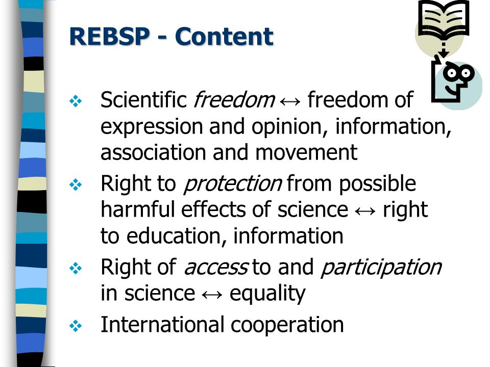 REBSP - Content Scientific freedom ↔ freedom of expression and opinion, information, association and movement.