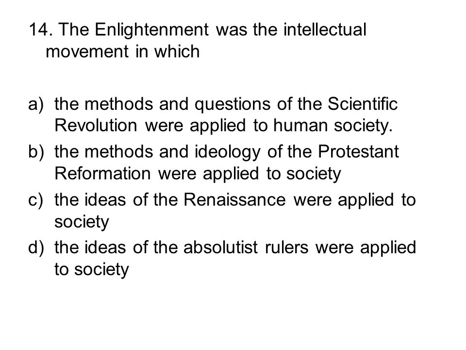 the predominant intellectual movement of the enlightenment Jefferson and other members of the founding generation were deeply influenced by the 18th-century european intellectual movement known as the enlightenment.