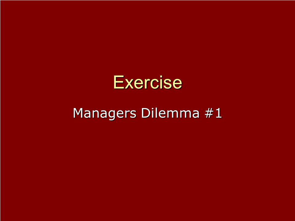 Exercise Managers Dilemma #1