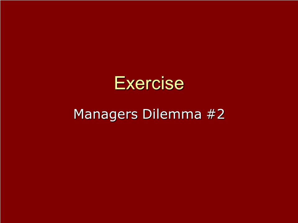 Exercise Managers Dilemma #2