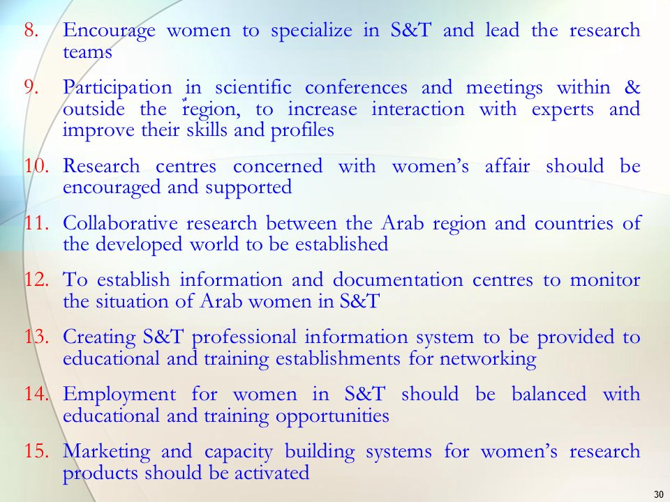 Encourage women to specialize in S&T and lead the research teams