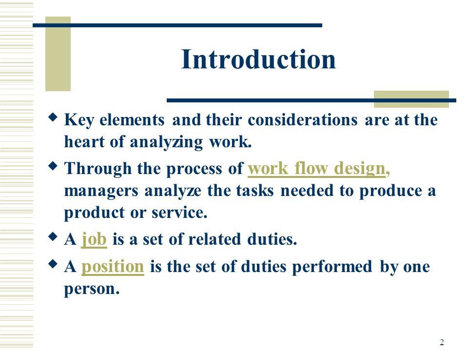Introduction Key elements and their considerations are at the heart of analyzing work.