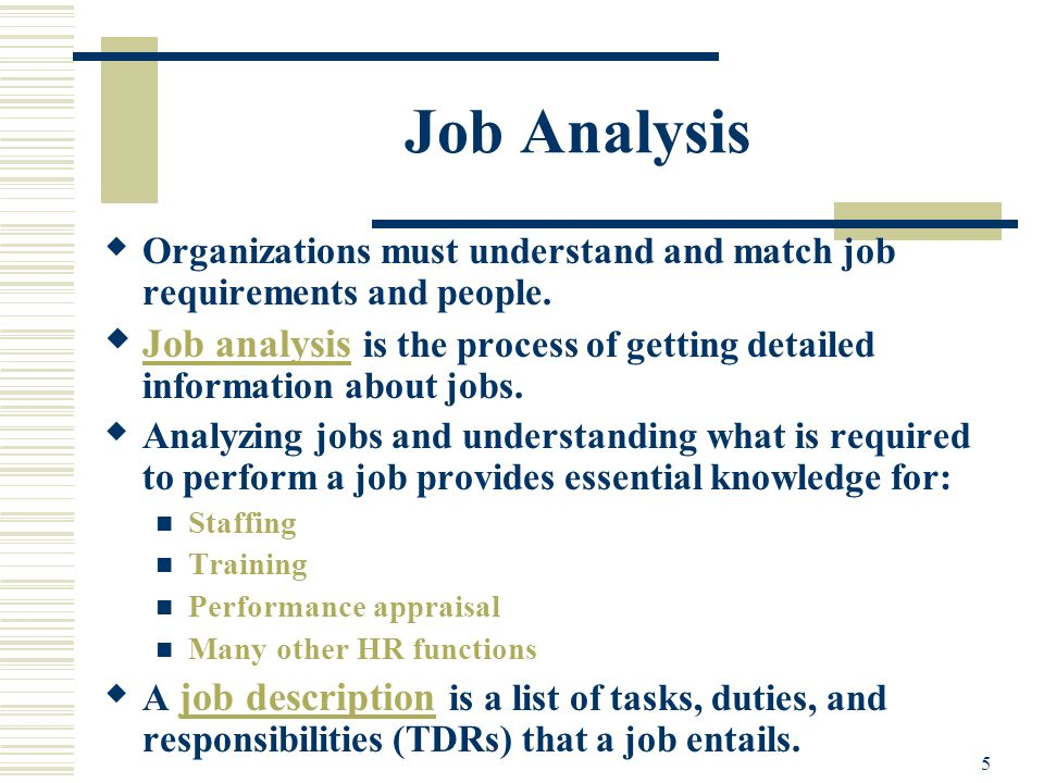 Job Analysis Organizations must understand and match job requirements and people.