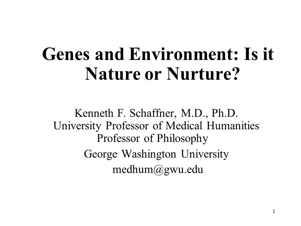 Genes and Environment: Is it Nature or Nurture