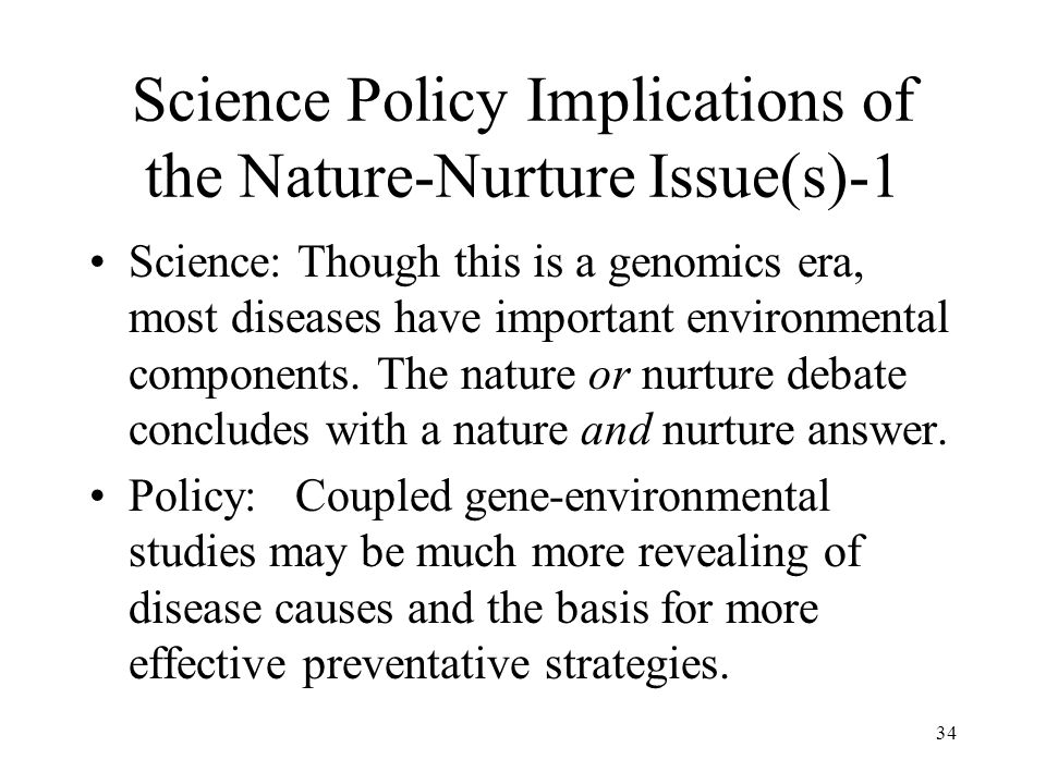 Science Policy Implications of the Nature-Nurture Issue(s)-1