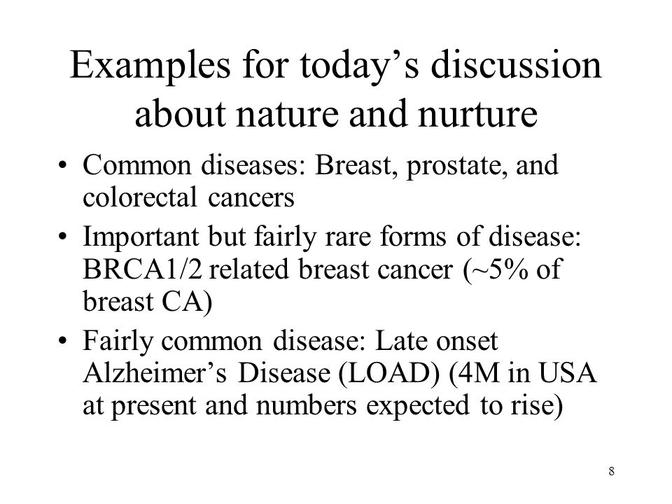 Examples for today's discussion about nature and nurture