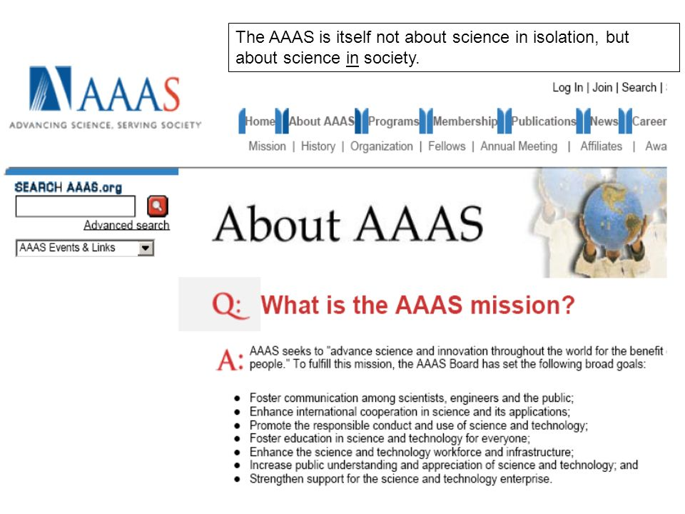 The AAAS is itself not about science in isolation, but about science in society.