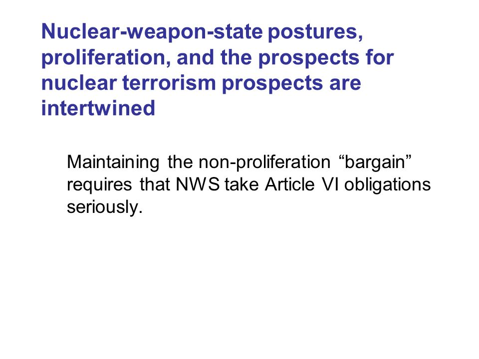 Nuclear-weapon-state postures, proliferation, and the prospects for nuclear terrorism prospects are intertwined