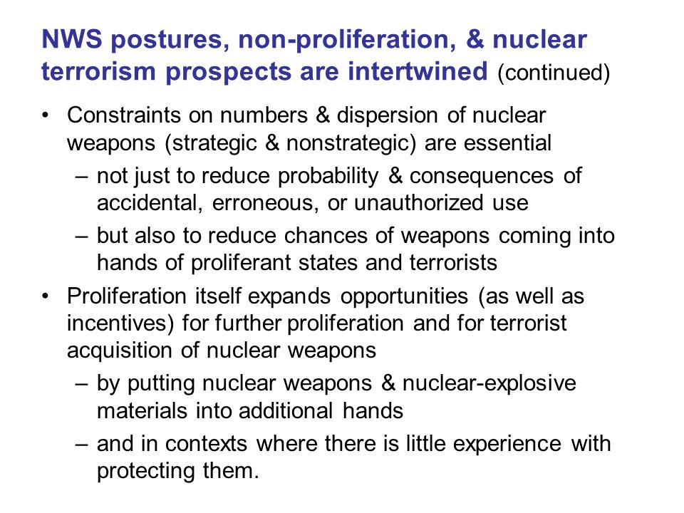 NWS postures, non-proliferation, & nuclear terrorism prospects are intertwined (continued)
