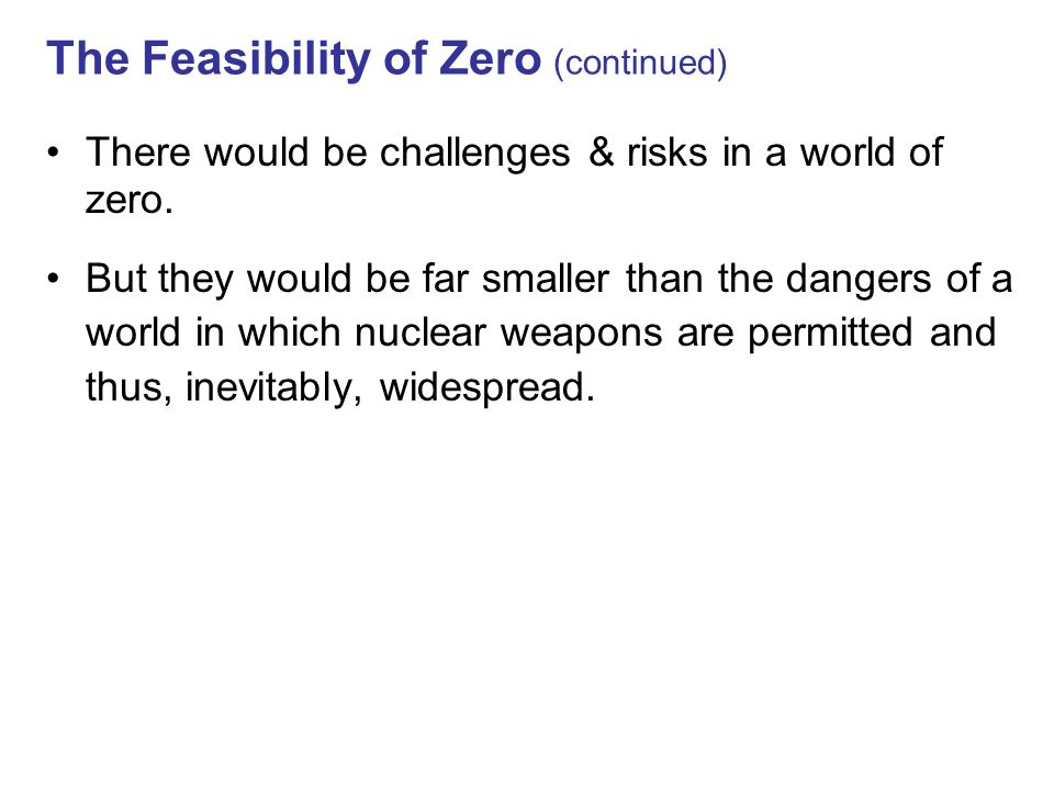 The Feasibility of Zero (continued)