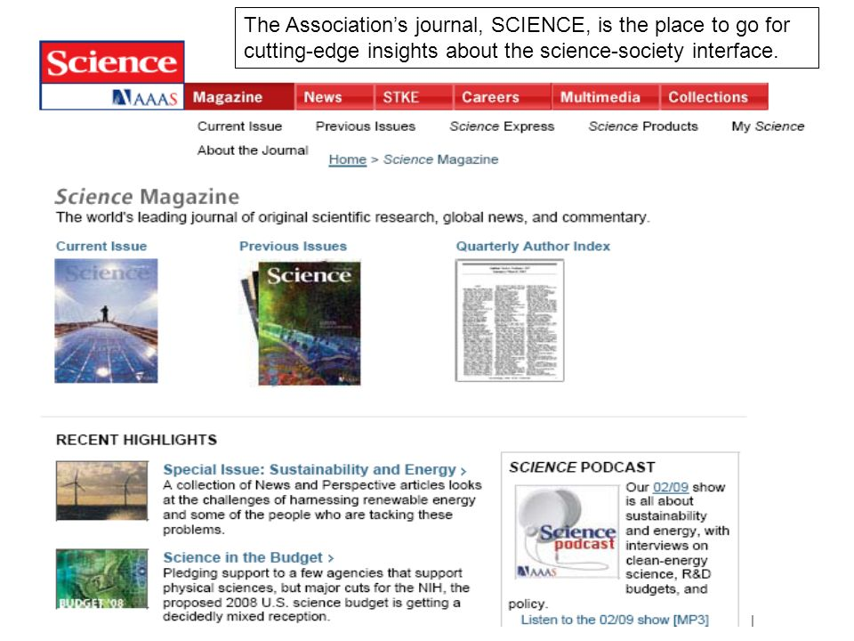 The Association's journal, SCIENCE, is the place to go for cutting-edge insights about the science-society interface.