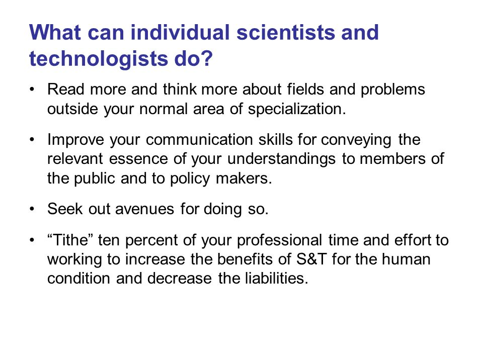 What can individual scientists and technologists do