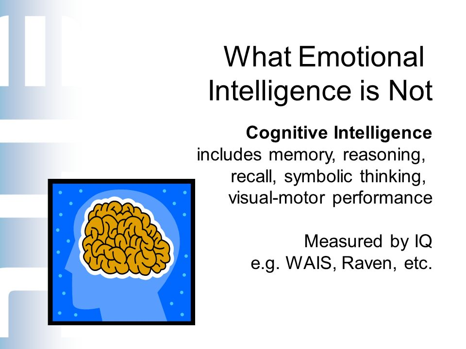 iq eq intelligence and cognitive Emotional intelligence is intelligence quotient goleman's work has been widely criticized since he assumed eq was a type of intelligence or cognitive.