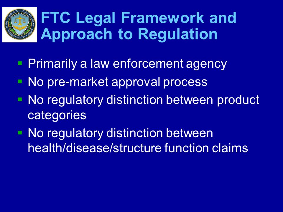 FTC Legal Framework and Approach to Regulation