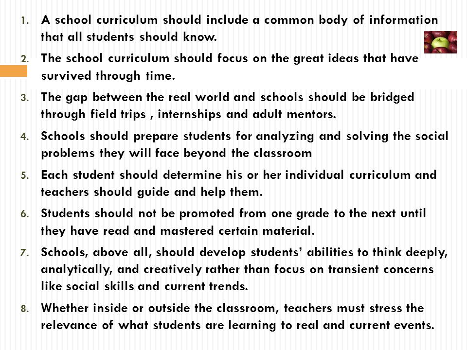 A school curriculum should include a common body of information that all students should know.