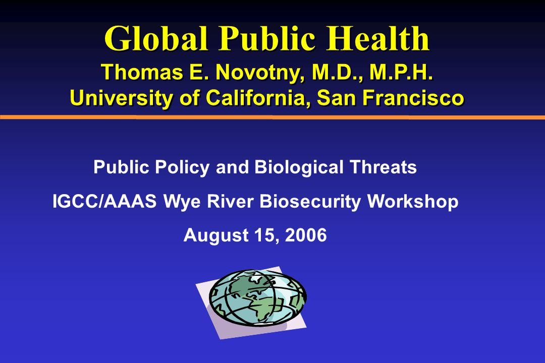 Global Public Health Thomas E. Novotny, M.D., M.P.H.