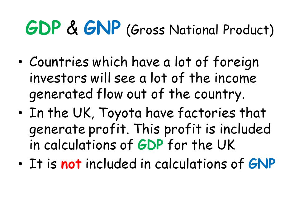 GDP & GNP (Gross National Product)