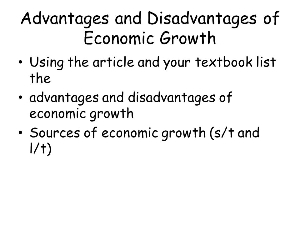 Advantages and Disadvantages of Economic Growth