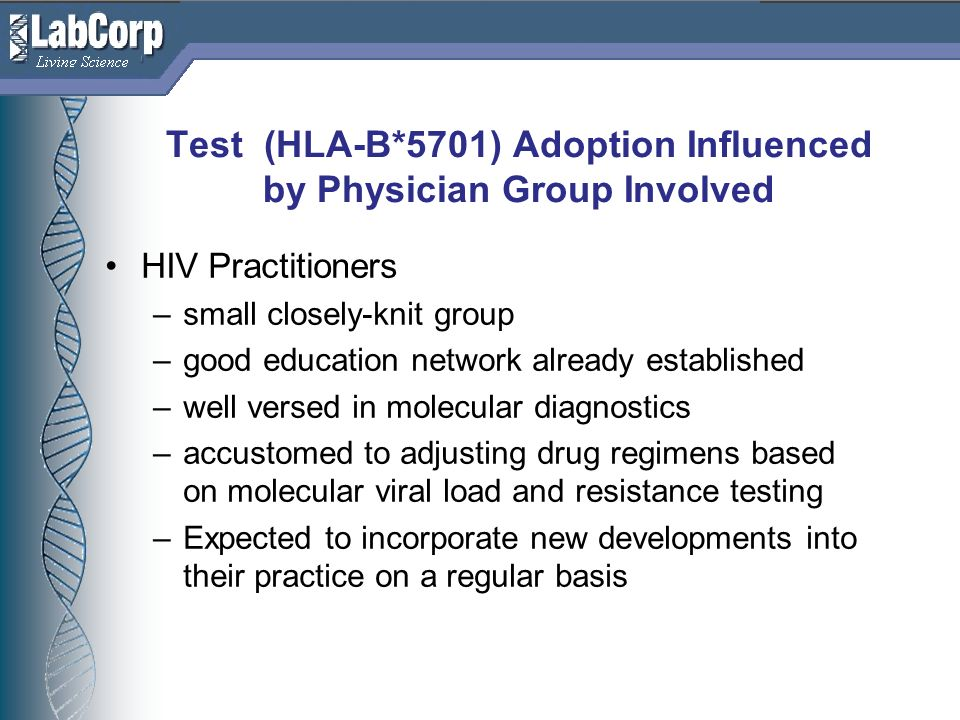 Test (HLA-B*5701) Adoption Influenced by Physician Group Involved
