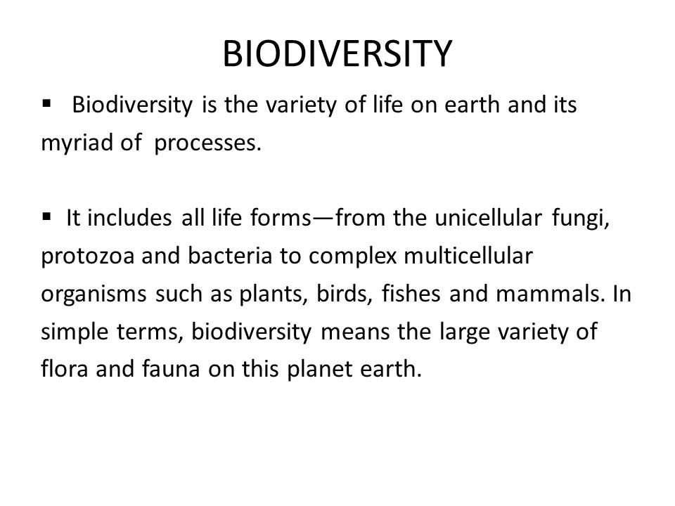 BIODIVERSITY Biodiversity is the variety of life on earth and its