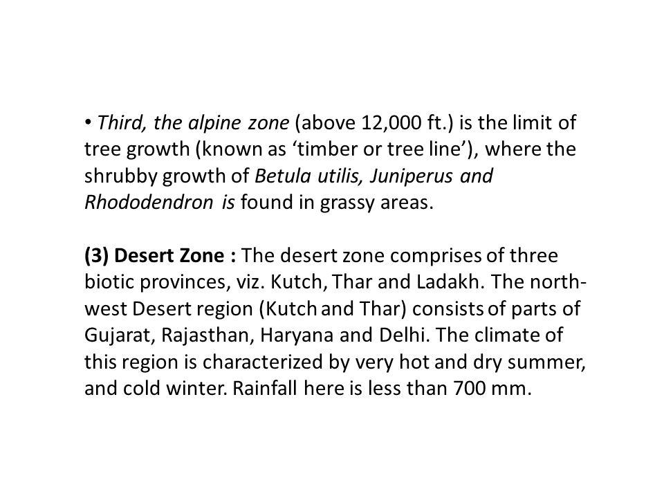Third, the alpine zone (above 12,000 ft