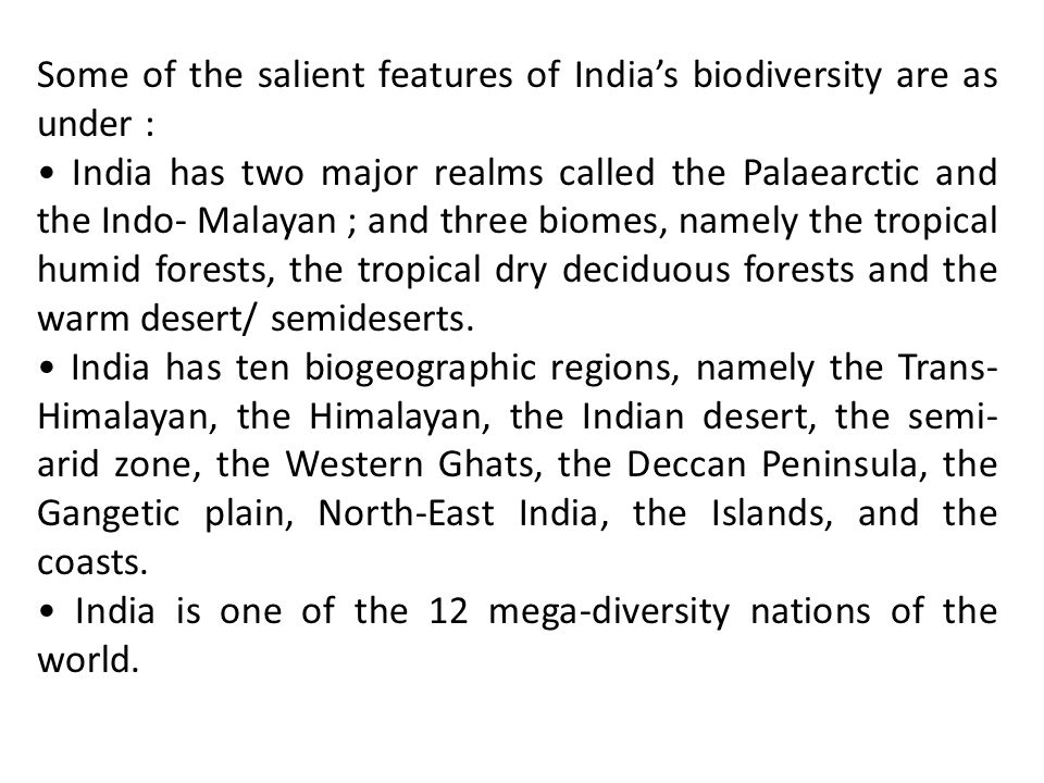 Some of the salient features of India's biodiversity are as under :