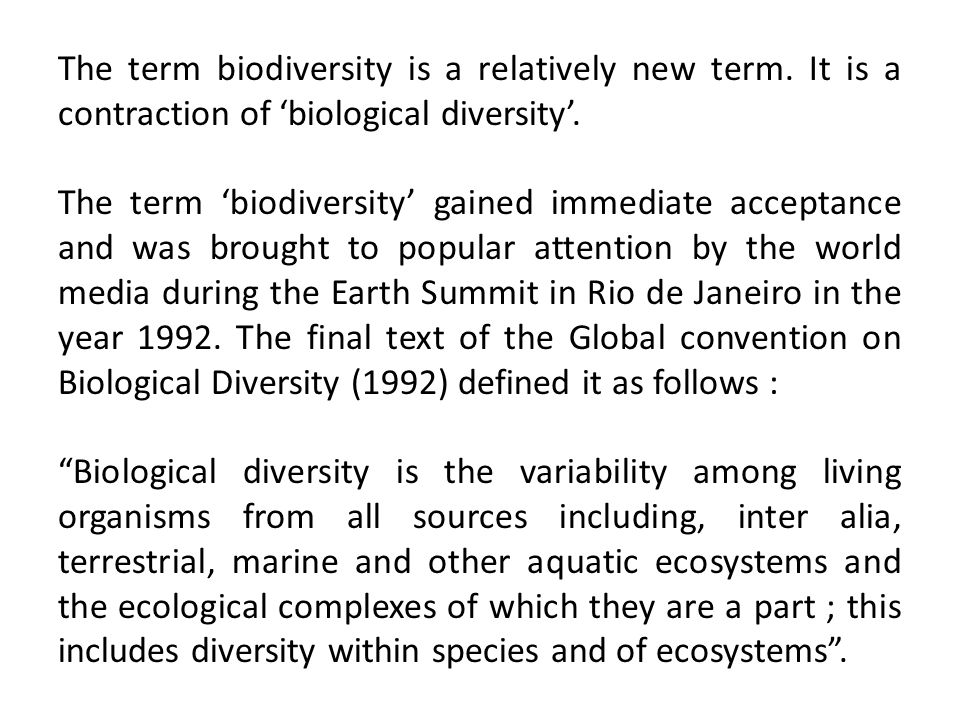 The term biodiversity is a relatively new term