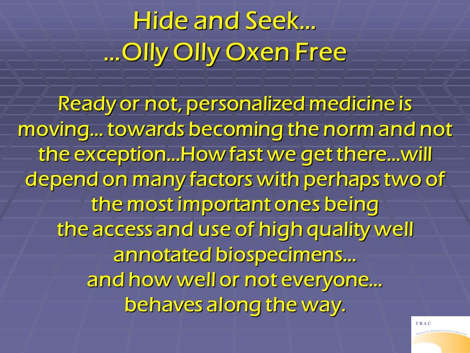 Hide and Seek… …Olly Olly Oxen Free
