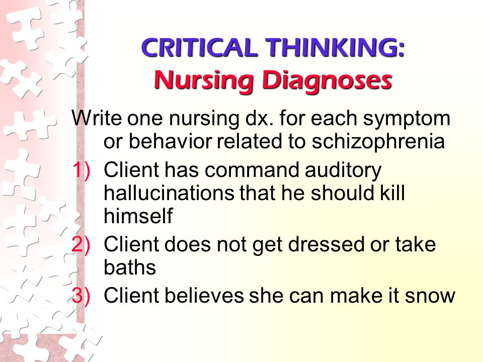 nursing a client with schizophrenia Nursing care for a client with schizophrenia must be based on valid psychiatric  and nursing theories the nurses interpersonal communication with the client  and.