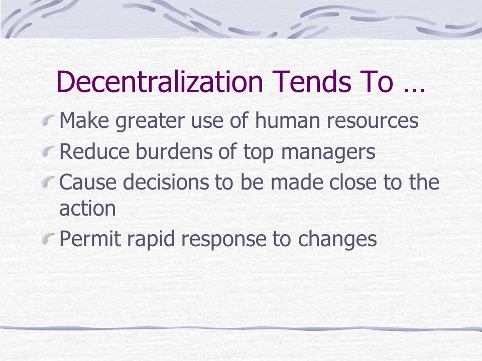 Decentralization Tends To …