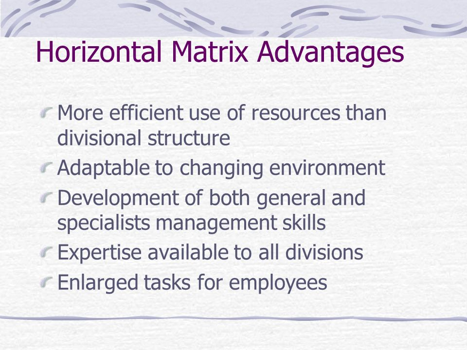 Horizontal Matrix Advantages