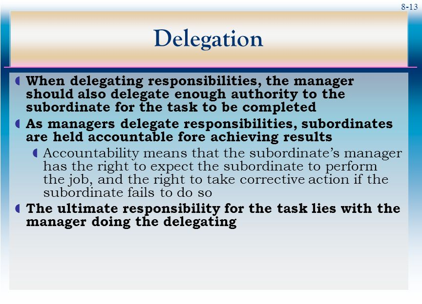 an examination of the role of delegation in an organization ⦁⦁ identify the role of unlicensed assistive personnel in and the role delegation can play in safe medication of medication administration in nursing homes.
