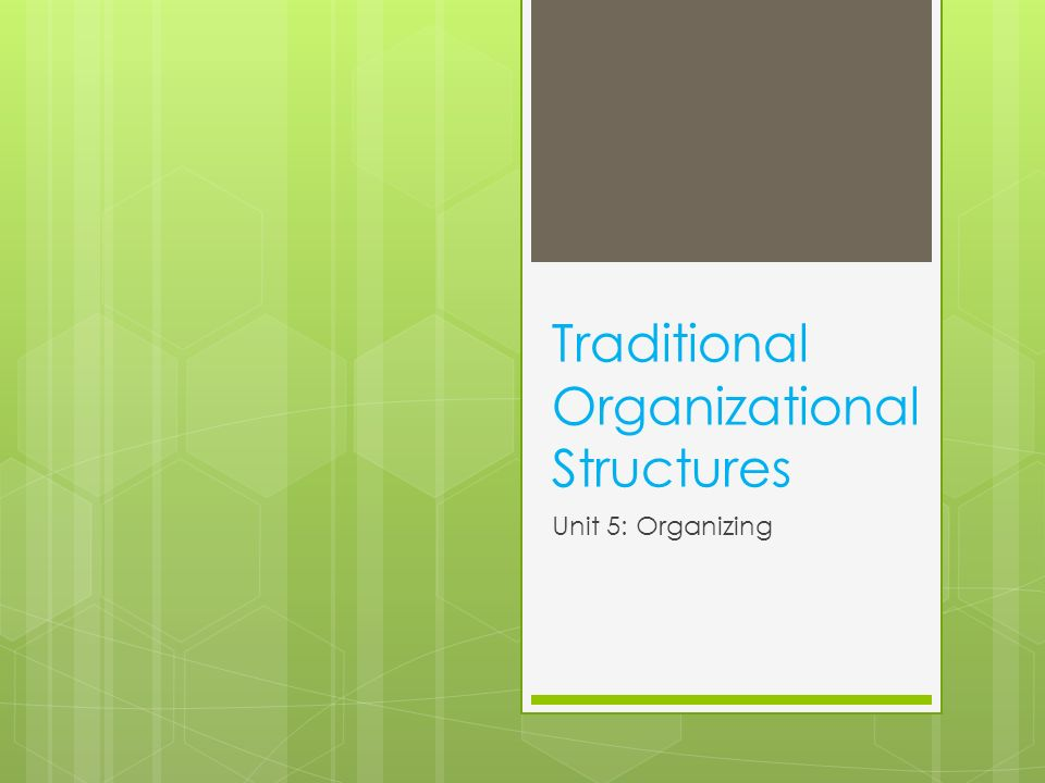 traditional organization structure The answer is, in some ways, in the question if the organizational structure is traditional, then it looks to the past for structure this might be good, in the sense that it is time tested and it has worked in the past, but what if the situation changes sufficiently that new models are needed the.
