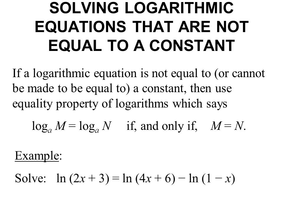 SOLVING LOGARITHMIC EQUATIONS THAT ARE NOT EQUAL TO A CONSTANT