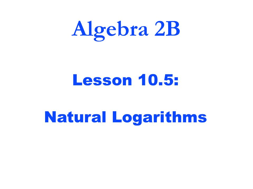 Use Natural Logarithms To Solve The Equation Ex