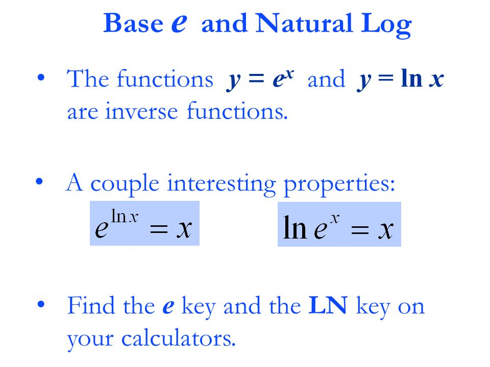 Why Is Base E Used For Natural Log