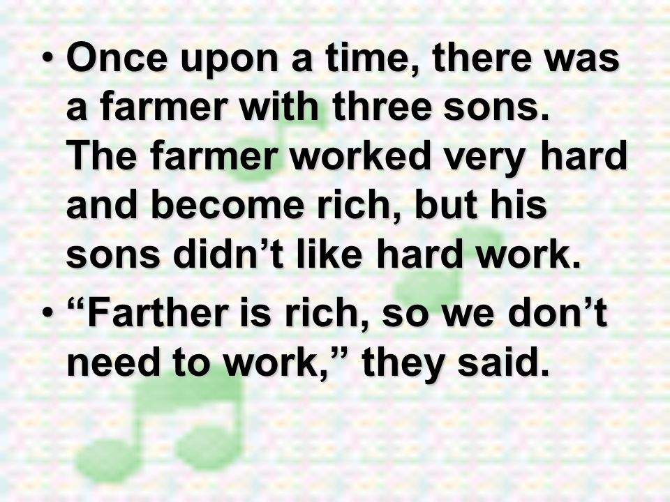Once upon a time, there was a farmer with three sons