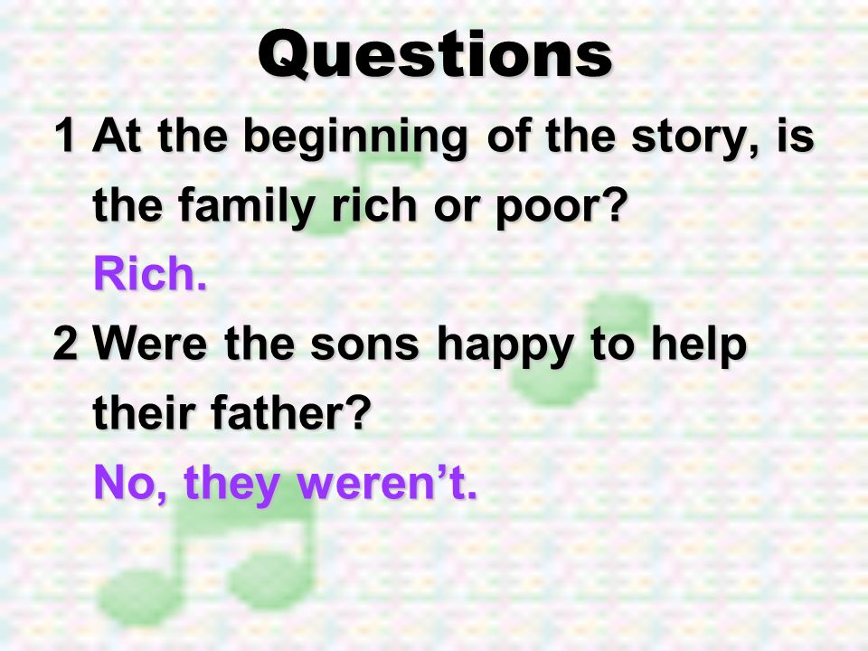 Questions 1 At the beginning of the story, is the family rich or poor