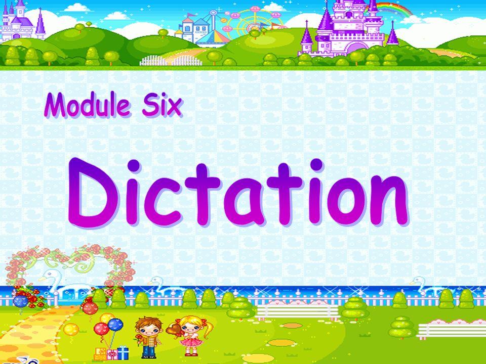Module Six Dictation