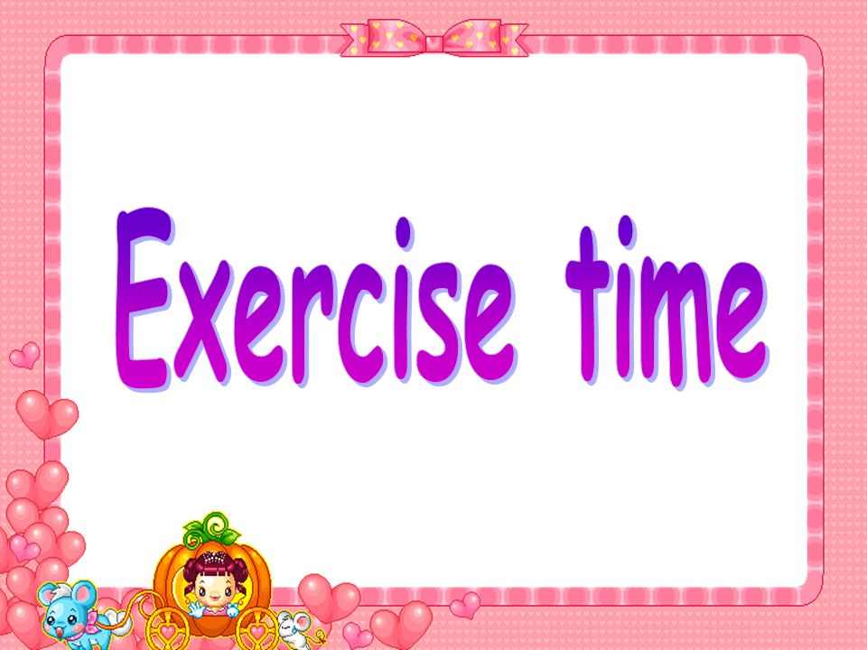 Exercise time