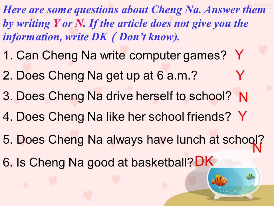 Y Y N Y N DK 1. Can Cheng Na write computer games