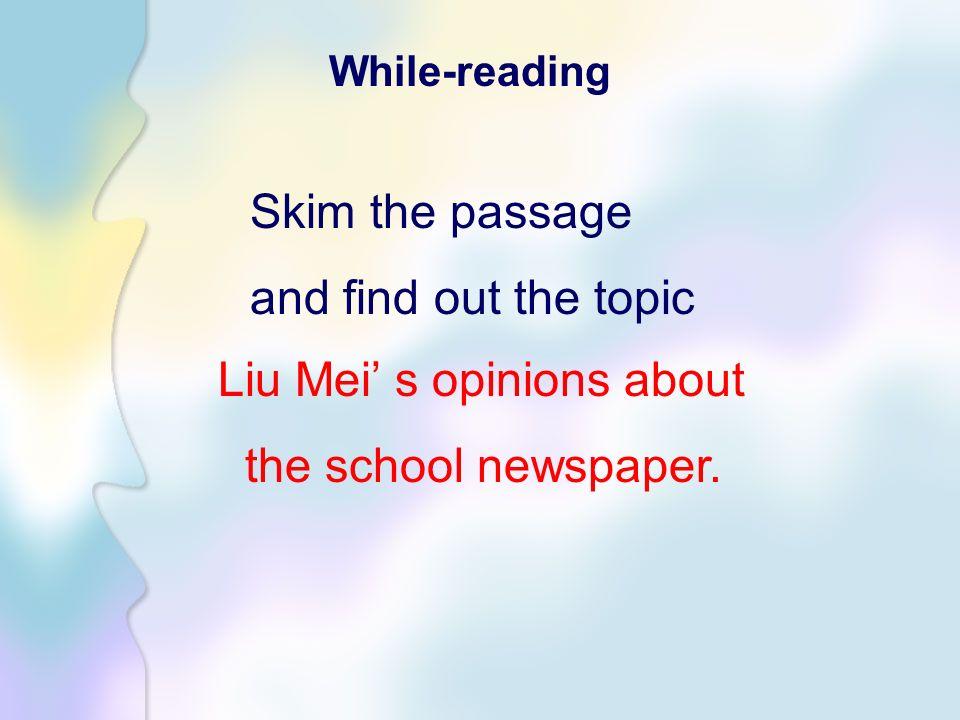 Liu Mei' s opinions about the school newspaper.