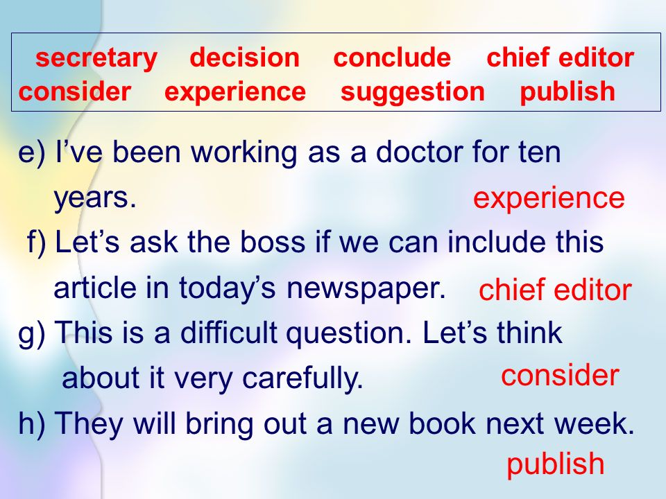 secretary decision conclude chief editor consider experience suggestion publish
