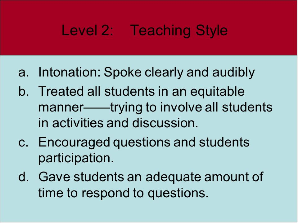 Level 2: Teaching Style Intonation: Spoke clearly and audibly