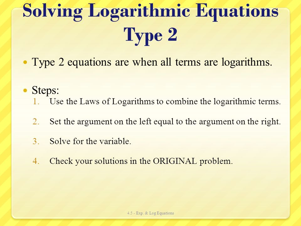 Solving Logarithmic Equations Type 2