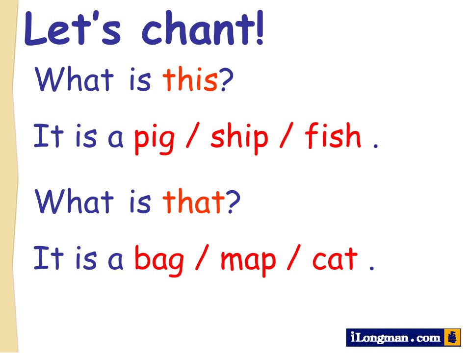 Let's chant! What is this It is a pig / ship / fish . What is that