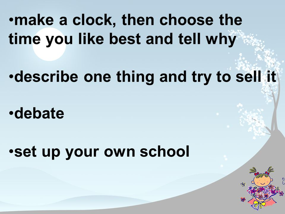 make a clock, then choose the time you like best and tell why